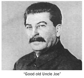 """Good Old Uncle Joe"" Joseph Stalin"